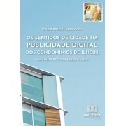Os sentidos de cidade na publicidade digital dos condomínios de Ilhéus: um ponto de vista sobre a vista