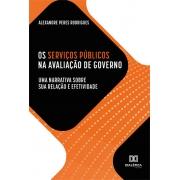 Os serviços públicos na avaliação de governo: uma narrativa sobre sua relação e efetividade