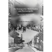Os transportes motorizados em Florianópolis: percepções e sensibilidades cotidianas (1920-1941)