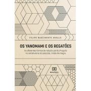 Os Yanomami e os Regatões: as diferentes formas de relação patrão/freguês no extravismo da piaçaba, médio Rio Negro