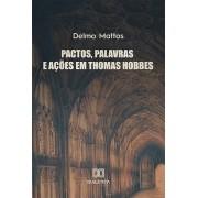 Pactos, palavras e ações em Thomas Hobbes