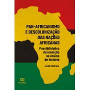Pan-africanismo e descolonização das nações africanas: possibilidades de inserção no ensino de história