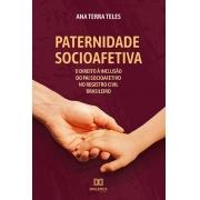 Paternidade socioafetiva: o Direito à inclusão do Pai Socioafetivo no Registro Civil Brasileiro