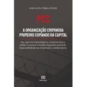 PCC a organização criminosa primeiro comando da capital: dos aspectos criminológicos, constitucionais e político-criminais à análise dogmático-penal da responsabilidade dos integrantes e colaboradores