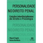 Personalidade no Direito Penal: estudos interdisciplinares de direito e psicologia