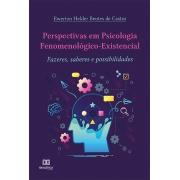 Perspectivas em psicologia fenomenológico-existencial: fazeres, saberes e possibilidades