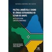 Política linguística e ensino de línguas estrangeiras no Estado do Amapá: um estudo em um contexto fronteiriço