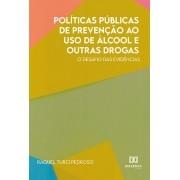 Políticas públicas de prevenção ao uso de álcool e outras drogas: o desafio das evidências
