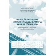 Ponderação consensual por arbitragem nas colisões de princípios na jurisprudência de Alexy