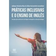Práticas inclusivas e o ensino de inglês: um guia para professores de línguas estrangeiras e educação bilíngue