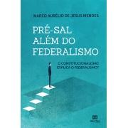Pré-sal além do federalismo: o constitucionalismo explica o federalismo?