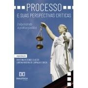 Processo e suas perspectivas críticas: (re)pensando a prática jurídica