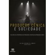 Produção cênica e sociedade: relatos de experiências de processos criativos na produção cênica