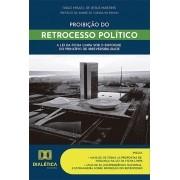 Proibição do retrocesso político: a lei da ficha limpa sob o enfoque do princípio de irreversibilidade