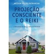 Projeção consciente e o Reiki: a realidade da prática integrativa Reiki