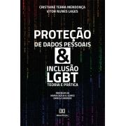 Proteção de dados pessoais & inclusão LGBT: teoria e prática