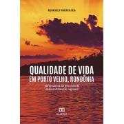 Qualidade de vida em Porto Velho, Rondônia: perspectivas do processo de desenvolvimento regional