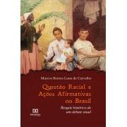 Questão racial e ações afirmativas no Brasil: resgate histórico de um debate atual