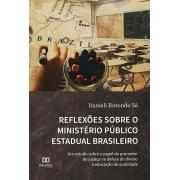 Reflexões sobre o Ministério Público Estadual brasileiro: um estudo sobre o papel do promotor de justiça na defesa do direito à educação de qualidade
