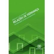 Relações de Vizinhança: considerações jurídicas propositivas