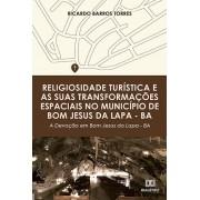 Religiosidade turística e as suas transformações espaciais no município de Bom Jesus da Lapa - BA