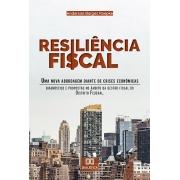 Resiliência Fiscal: uma nova abordagem diante de crises econômicas : diagnóstico e propostas no âmbito da Gestão Fiscal