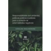 Responsabilidade civil ambiental, políticas públicas e judiciais para a correção de externalidades negativas