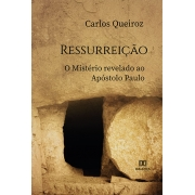 Ressurreição: o mistério revelado ao apóstolo Paulo