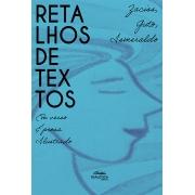 Retalhos de textos: em verso e prosa ilustrado
