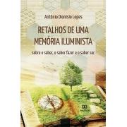Retalhos de uma memória iluminista: sobre o saber, o saber fazer e o saber ser