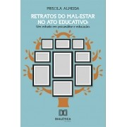 Retratos do mal-estar no ato educativo