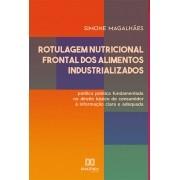 Rotulagem nutricional frontal dos alimentos industrializados: política pública fundamentada no direito básico do consumidor à informação clara e adequada
