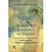 Rumos ao romance moderno: um estudo da protagonista em Middlemarch e o Retrato de uma Senhora