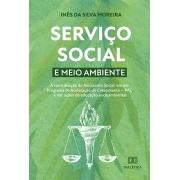 Serviço social e meio ambiente: a contribuição do Assistente Social em um Programa de Aceleração do Crescimento - PAC e nas ações de