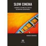 Slow Cinema: a memória e o fascínio pelo tempo no documentário contemporâneo