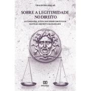 Sobre a legitimidade no Direito: autoridade, juízo e reconhecimento em Hannah Arendt e Hans Kelsen