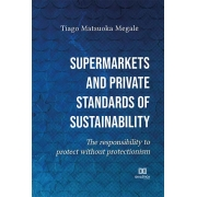 Supermarkets and private standards of sustainability: the responsibility to protect without protectionism
