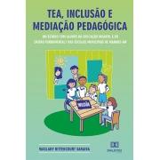 TEA, inclusão e mediação pedagógica: um estudo com alunos da educação infantil e do ensino fundamental I nas escolas municipais de Manaus