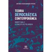 Teoria democrática contemporânea: Robert Dahl e o Conceito de Poliarquia