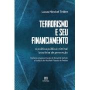 Terrorismo e seu financiamento: a política pública criminal brasileira de prevenção