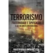 Terrorismo: fraternidade e tipificação à luz do Direito Internacional