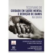 Tessituras do cuidado em saúde mental e redução de danos na Bahia: experiências da Aliança de Redução de Danos Fátima Cavalcanti