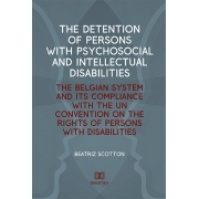 The detention of persons with psychosocial and intellectual disabilities: the belgian system and its compliance with the UN Convention on the Rights of Persons with Disabilit