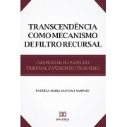 Transcendência como mecanismo de filtro recursal