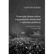 Transição democrática, engajamento intelectual e reformas políticas: Luiz Werneck Vianna e os anos 1990