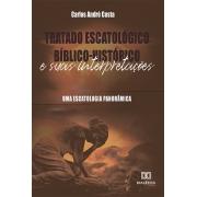 Tratado escatológico bíblico-histórico e suas interpretações: uma escatologia panorâmica