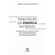 Tributação da energia no Brasil: possibilidade de um novo quadro tributário pela extrafiscalidade ambiental à luz do princípio da sol