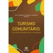 Turismo Comunitário: um modelo de gestão eficaz e sustentável