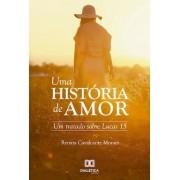 Uma história de amor: um tratado sobre Lucas 15