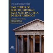 Uma teoria de direito criminal: para além da tutela de bens jurídicos